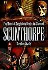 Foul Deeds and Suspicious Deaths in and Around Scunthorpe by Stephen Wade (Paperback, 2005)