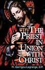The Priest in Union with Christ by O.P. Fr. Reginald Garrigou-Lagrange (Paperback, 2010)