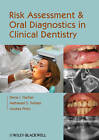 Risk Assessment and Oral Diagnostics in Clinical Dentistry by Nathaniel S. Treister, Andres Pinto, Dena J. Fischer (Paperback, 2011)