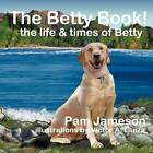 The Betty Book! the Life & Times of Betty by Pam Jameson (Paperback / softback, 2012)