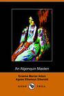 An Algonquin Maiden by G. Mercer Adam, Ethelwyn Etherald (Paperback, 2006)