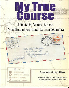 Signed-Dutch-Van-Kirk-Book-Memoir-MY-TRUE-COURSE-WWII-Hiroshima