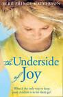 The Underside of Joy by Sere Prince Halverson (Paperback, 2012)