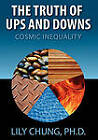 Truth of Ups & Downs Cosmic Inequality by Ph D Lily Chung (Paperback / softback, 2009)