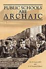 Public Schools Are Archaic by M R Ussery Edd (Paperback / softback, 2010)