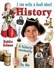 I Can Write a Book About History by Bobbie Kalman (Paperback, 2012)