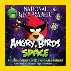 National Geographic Angry Birds Space: A Furious Flight into the Final Frontier by National Geographic (Paperback, 2012)