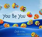 You Be You by Linda Kranz (Hardback, 2011)