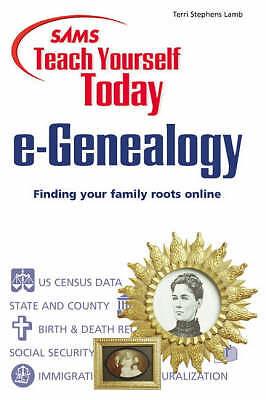 Lamb, Terri, Sams Teach Yourself e-Genealogy Today (Sams Teach Yourself Today),