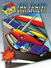 Car Crazy! by Curtis Bulleman (Mixed media product, 2012)