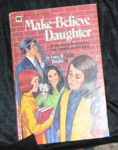 Make-Believe-Daughter-A-Mystery-Featuring-The-Three-Matildas-Laura-W-Douglas