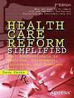 Health Care Reform Simplified: What Professionals in Medicine, Government, Insurance, and Business Need to Know by David Parks (Paperback, 2012)
