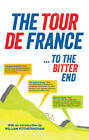 The Tour De France ... to the Bitter End by Guardian Books (Paperback, 2012)