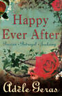 Happy Ever After: 3 Book Bind-Up by Adele Geras (Paperback, 2013)
