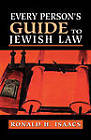 Every Person's Guide to Jewish Law by Ronald H. Isaacs (Hardback, 2000)