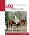 101 Western Pleasure and Horsemanship Tips: Basics of Western Riding and Showing by Mark Sheridan, Laren Sellers, Micaela Myers (Paperback, 2007)