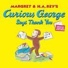 Curious George Says Thank You by H. A. Rey (Paperback, 2012)