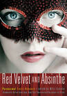 Red Velvet and Absinthe: Paranormal Erotic Romance by Cleis Press (Paperback, 2011)