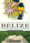 A Natural History of Belize: Inside the Maya Forest by Samuel Bridgewater (Hardback, 2012)