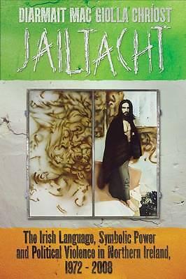 Jailtacht: The Irish Language, Symbolic Power and Political Violence-ExLibrary
