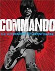 Commando: The Autobiography of Johnny Ramone by Johnny Ramone (Hardback, 2012)