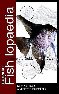 Tropical Fishlopaedia: A Complete Guide to Fish Care-ExLibrary