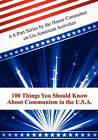 100 Things You Should Know about Communism in the U.S.A.: A 6-Part Series by the House Committee on Un-American Activities by Committee on Un-American Activities (Paperback / softback, 2010)