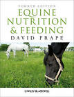 Equine Nutrition and Feeding by David Frape (Paperback, 2010)