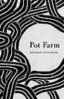 Pot Farm by Matthew Gavin Frank (Paperback, 2012)