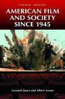 American Film and Society Since 1945 by Leonard Quart, Albert Auster (Hardback, 2011)