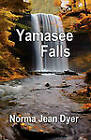 Yamasee Falls by Norma Jean Dyer (Paperback, 2010)