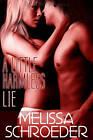 A Little Harmless Lie by Melissa Schroeder (Paperback, 2011)