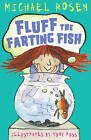 Fluff the Farting Fish by Michael Rosen (Paperback, 2013)