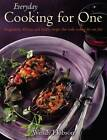 Everyday Cooking For One: Imaginative, Delicious and Healthy Recipes That Make Cooking for One ... Fun by Wendy Hobson (Paperback, 2012)