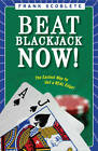 Beat Blackjack Now!: The Easiest Way to Get the Edge by Frank Scoblete (Paperback, 2010)