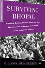 Surviving Bhopal: Dancing Bodies, Written Texts, and Oral Testimonials of Women in the Wake of an Industrial Disaster by Suroopa Mukherjee (Hardback, 2010)