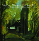 Writing Modern Chinese Art: Historiographic Explorations by Seattle Art Museum (Paperback, 2009)
