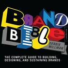 Brand Bible: The Complete Guide to Building, Designing, and Sustaining Brands by Debbie Millman (Paperback, 2012)