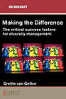 Making the Difference: The Critical Success Factors for Diversity Management by Grethe Van Geffen (Paperback / softback, 2010)