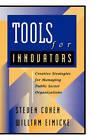 Tools for Innovators: Creative Strategies for Managing Public Sector Organizations by Cohen (Hardback, 1998)