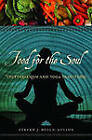 Food for the Soul: Vegetarianism and Yoga Traditions by Steven J. Rosen (Hardback, 2011)