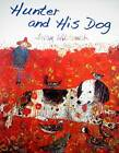 Hunter and His Dog by Brian Wildsmith (Hardback, 2008)