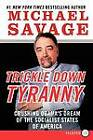 Trickle Down Tyranny: Crushing Obama's Dream of the Socialist States of America by Professor Michael Savage (Paperback / softback, 2012)