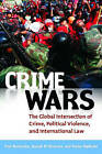 Crime Wars: The Global Intersection of Crime, Political Violence, and International Law by Sasho Ripiloski, Paul Battersby, Joseph M. Siracusa (Hardback, 2011)