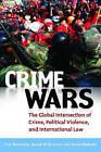 Crime Wars: The Global Intersection of Crime, Political Violence, and International Law by Sasho Ripiloski, Paul Battersby, Joseph M. Siracusa (Hardback, 2011)