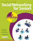 Social Networking for Seniors in Easy Steps by Anne Sparrowhawk (Paperback, 2010)