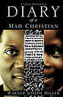 Diary of a Mad Christian by Warner Joseph Miller (Paperback / softback, 2011)