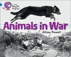 Animals in War: Band 04 Blue/Band 17 Diamond (Collins Big Cat Progress) by The Imperial War Museum, Jillian Powell (Paperback, 2012)