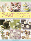 Cake Pops & Sticks: Little Cakes, Bite-sized Cookies, Sweets and Party Treats on Sticks : 70 Irresistibly Original Bite-sized Delights, Shown in 200 Step-by-step Photographs by Hannah Miles (Hardback, 2012)