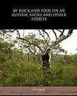 By Rock and Pool on an Austral Shore and Other Stories by Louis Becke (Paperback / softback, 2010)